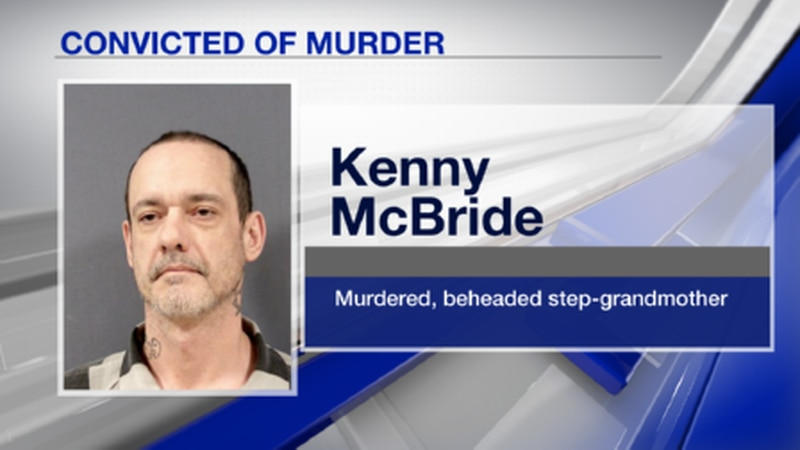 A jury convicts Kenny McBride for murdering and beheading his step-grandmother in Monroe...